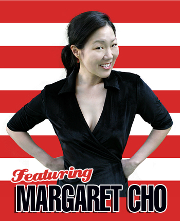 Featuring Margaret Cho